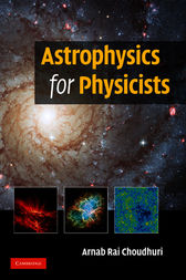 Astrophysics for Physicists by Arnab Rai Choudhuri