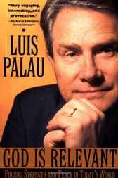 God Is Relevant by Luis Palau