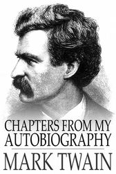 Chapters from My Autobiography by Mark Twain