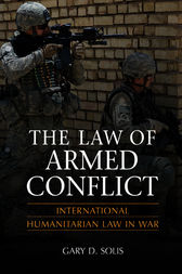 The Law of Armed Conflict by Gary D. Solis