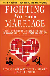 Fighting for Your Marriage by Howard J. Markman