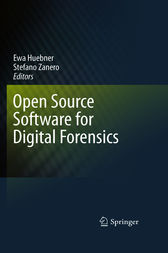 Open Source Software for Digital Forensics by Ewa Huebner
