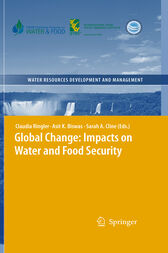 Global Change: Impacts on Water and food Security by Claudia Ringler