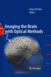 Imaging the Brain with Optical Methods by Anna W. Roe