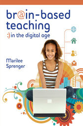 Brain-Based Teaching in the Digital Age by Marilee Sprenger