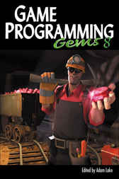 Game Programming Gems 8 by Adam Lake