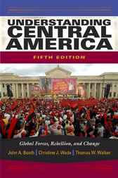 Understanding Central America by John A. Booth