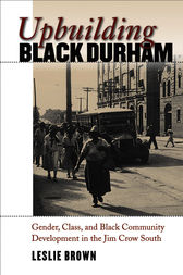 Upbuilding Black Durham by Leslie Brown