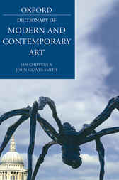 A Dictionary of Modern and Contemporary Art by Ian Chilvers