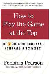 How to Play the Game at the Top by Fenorris Pearson