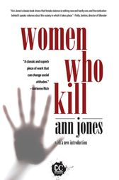 Women Who Kill by Ann Jones