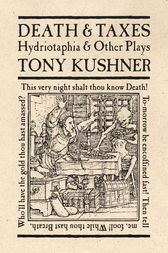 Death and Taxes by Tony Kushner