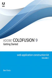 Adobe ColdFusion 9 Web Application Construction Kit, Volume 1 by Ben Forta