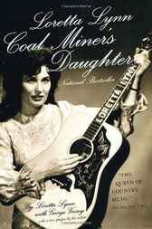 Loretta Lynn: Coal Miner's Daughter by Loretta Lynn
