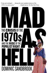Mad as Hell by Dominic Sandbrook
