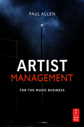 Artist Management for the Music Business by Paul Allen