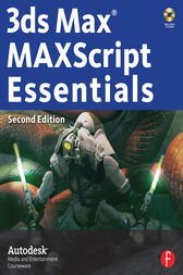 3ds Max MAXScript Essentials by Autodesk