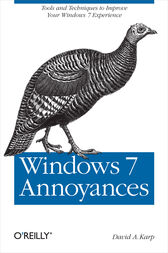 Windows 7 Annoyances by David A. Karp