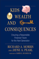 Kids, Wealth, and Consequences by Richard A. Morris