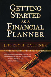 Getting Started as a Financial Planner by Jeffrey H. Rattiner