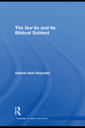The Qur'an and its Biblical Subtext by Gabriel Said Reynolds