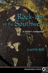 Rock-Art of the Southwest by Liz Welsh