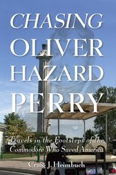 Chasing Oliver Hazard Perry by Craig Heimbuch