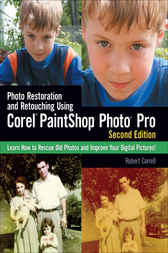 Photo Restoration and Retouching Using Corel PaintShop Photo Pro