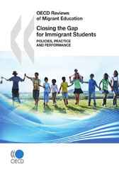 Closing the Gap for Immigrant Students by OECD Publishing