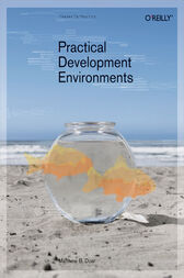 Practical Development Environments by Matthew B. Doar