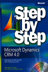 Microsoft Dynamics® CRM 4.0 Step by Step by Mike Snyder