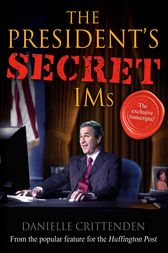 The President's Secret IMs by Danielle Crittenden