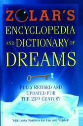 Zolar's Encyclopedia and Dictionary of Dreams by Zolar