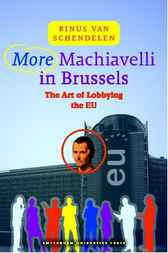 More Machiavelli in Brussels by M.P.C.M. van Schendelen