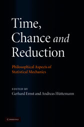 Time, Chance, and Reduction by Gerhard Ernst