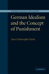 German Idealism and the Concept of Punishment by Jean-Christophe Merle