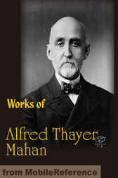 Works of Alfred Thayer Mahan by Alfred Thayer Mahan