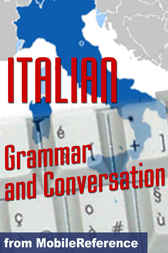 Italian Grammar and Conversation Study Guide by MobileReference