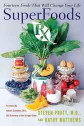 SuperFoods Rx by Steven G. Pratt
