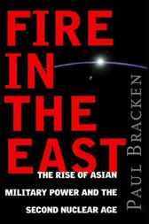 Fire In the East by Paul Bracken