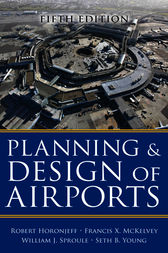 Planning and Design of Airports, Fifth Edition by Robert Horonjeff