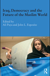 Iraq, Democracy and the Future of the Muslim World by Ali Paya