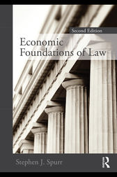 Economic Foundations of Law second edition by Stephen Spurr