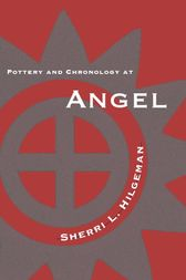 Pottery and Chronology at Angel by Sherri Hilgeman