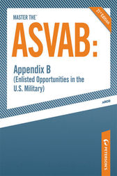 Master the ASVAB--Appendix B: Enlisted Opportunities in the U.S. Military by Scott A. Ostrow