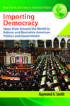 Importing Democracy: Ideas from Around the World to Reform and Revitalize American Politics and Government