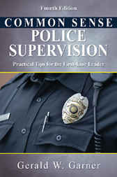 Common Sense Police Supervision by Gerald W. Garner