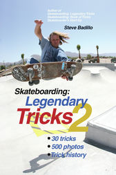 Skateboarding: Legendary Tricks 2 by Steve Badillo