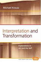 Interpretation and Transformation by Michael Krausz