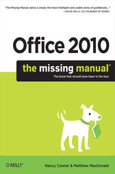 Office 2010: The Missing Manual by Nancy Conner